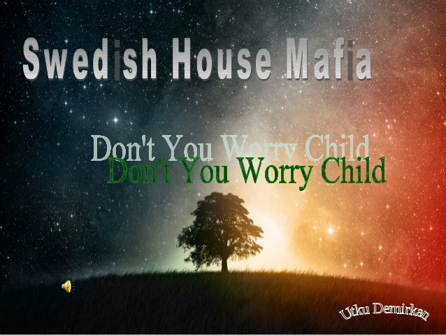 don't you worry child-3